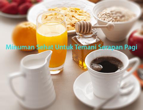 Minuman Sehat Untuk Temani Sarapan Pagi